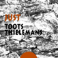 Just — Toots Thielemans