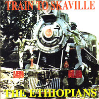Train To Skaville — The Ethiopians