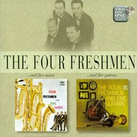 Four Freshmen And Five Saxes — Dick Reynolds, The Four Freshmen