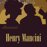 Silhouettes — Henry Mancini