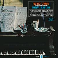Explores The Music Of Henry Mancini — Quincy Jones