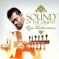 Sound of the Orient — Raja Zulkarnain