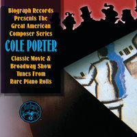 Classic Movie & Broadway Show Tunes From Rare Piano Rolls — Cole Porter