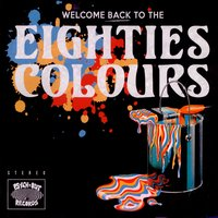 Welcome Back to the Eighties Colours — сборник