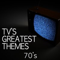 Tv's Greatest Themes - 70's — TV Tunesters