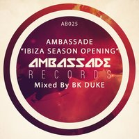 Ambassade Ibiza Season Opening Mixed by Bk Duke — BK Duke