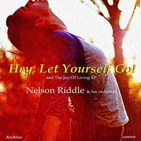 Hey, Let Yourself Go! & The Joy Of Living — Nelson Riddle