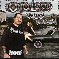 Valley Thugg'n — Ono Loco