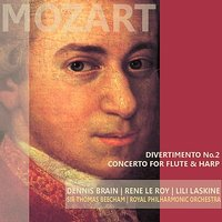 Mozart: Divertimento No. 2 & Concerto for Flute and Harp — Royal Philharmonic Orchestra, Sir Thomas Beecham, Dennis Brain, Rene Le Roy, Lili Laskine, Вольфганг Амадей Моцарт
