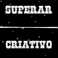Superar — Criativo