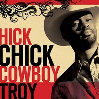 Hick Chick — Cowboy Troy