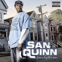 From A Boy To A Man — San Quinn