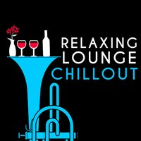 Relaxing Lounge Chillout — Launge, Cool Jazz Lounge Dj, Lounge Piano Music Cafe After Dark, Lounge Piano Music Cafe After Dark|Cool Jazz Lounge Dj|Launge