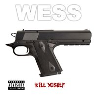 Kill Yoself — Wess