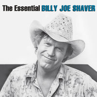 The Essential Billy Joe Shaver — Billy Joe Shaver