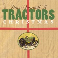 Have Yourself A Tractors Christmas — The Tractors, Ирвинг Берлин