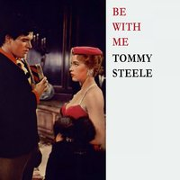 Be With Me — Tommy Steele