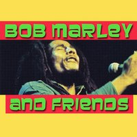 Bob Marley & Friends — Bob Marley & Friends