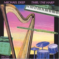 Thru The Harp — Michael Deep