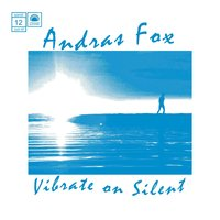 Vibrate on Silent — Andras Fox