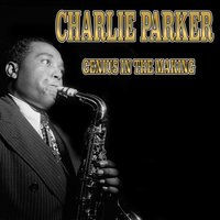 Charlie Parker - Genius in the Making — сборник