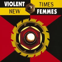 New Times — Violent Femmes
