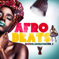 Afro Beats Best Collaborations, Vol. 2 — сборник