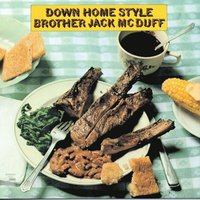 Down Home Style — Brother Jack McDuff