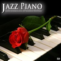 Jazz Piano: Relaxing Instrumental Music, Best Background Dinner Music Solo Piano Essentials Edition — Michael Silverman Jazz Piano Trio