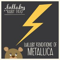 Lullaby Renditions of Metallica — Lullaby Baby Trio