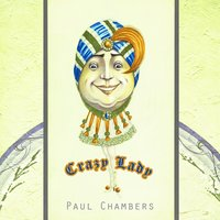 Crazy Lady — Paul Chambers