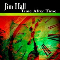 Time After Time — Jim Hall