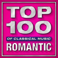 Top 100 Hits of Classical Music - Romantic — Zdenek Fibich, Engelbert Humperdinck, Albert Lortzing, Otto Nicolai, Benjamin Godard