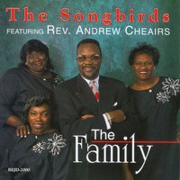 The Family — Rev. Andrew Cheairs, The Songbirds