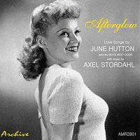 Afterglow — Axel Stordahl and His Orchestra, June Hutton