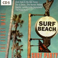 Surf Party - The First Wave, Vol. 5 — сборник
