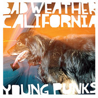 Young Punks — Bad Weather California