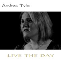 Live the Day — Andrea Tyler