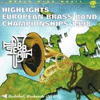 Highlights European Brass Band Championships 1998 — Gilbert Vinter, David King, Brass Band Berner Oberland, Edward Gregson, Howard Snell, John Hartmann, Дмитрий Дмитриевич Шостакович, Пабло де Сарасате