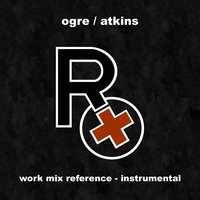 Work Mix Reference - Instrumental — Rx (Ogre Of Skinny Puppy)