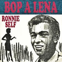 Bop-a-Lena — Ronnie Self