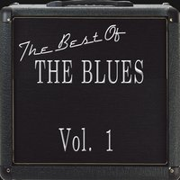 The Best Of The Blues Vol. 1 — сборник