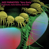 Very Early — Ernst Bier, Jazz Paracites, Ed Schuller, Kalle Kalima