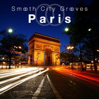 Smooth City Grooves Paris — сборник