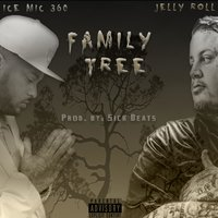 Family Tree — Jelly Roll, Ice Mic 360