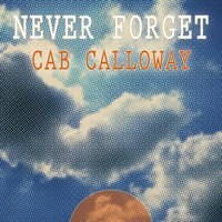 Never Forget — Cab Calloway