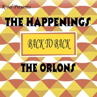 Back to Back - The Happenings & The Orlons — The Happenings & The Orlons, The Happenings, The Orlons