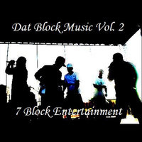 7 Block Entertainment: Dat Block Music, Vol. 2 — сборник