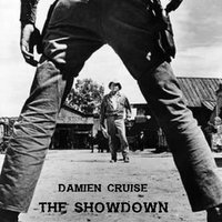 The Showdown — Damien Cruise