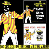 The Black and White Minstrel Show / Another Black and White Minstrel Show — The George Mitchell Minstrels